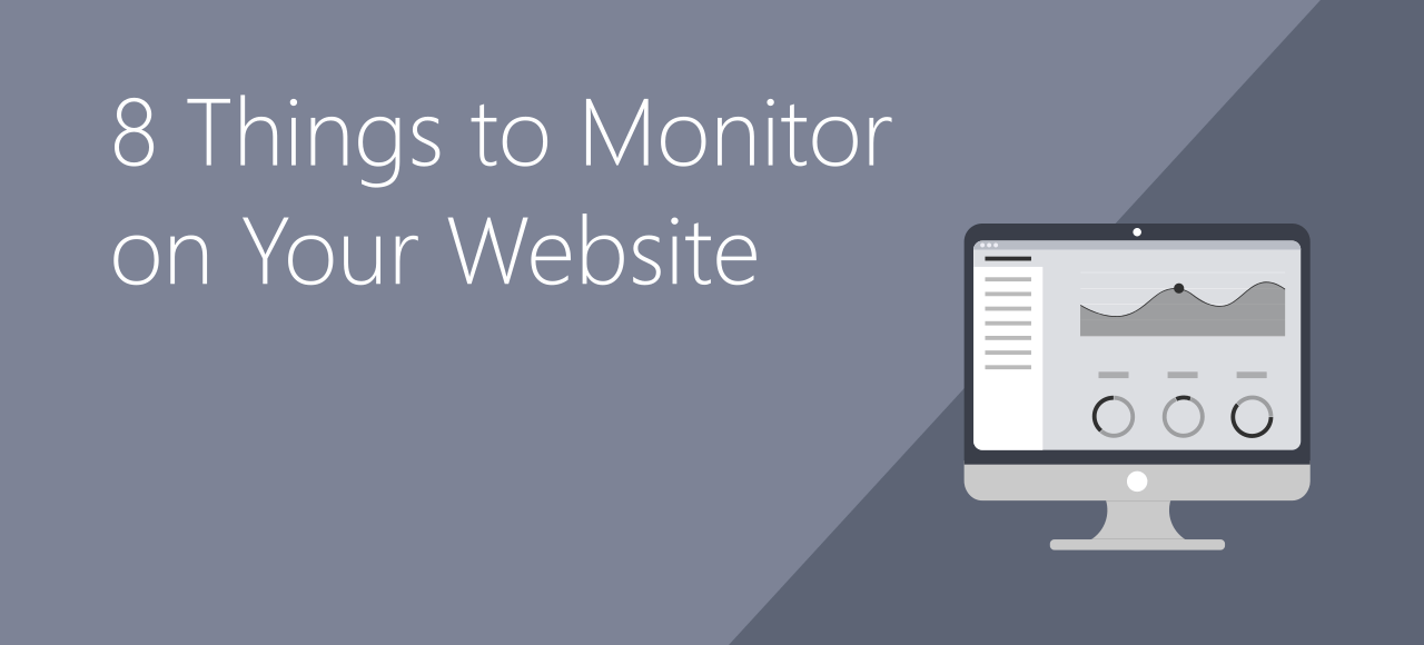 8 Things to Monitor on Your Website